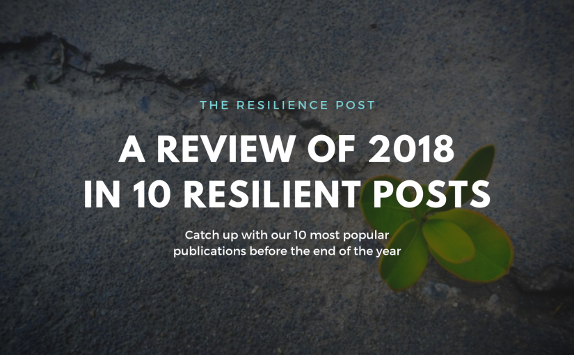 Check out our review of 2018 in 10 Resilient Posts