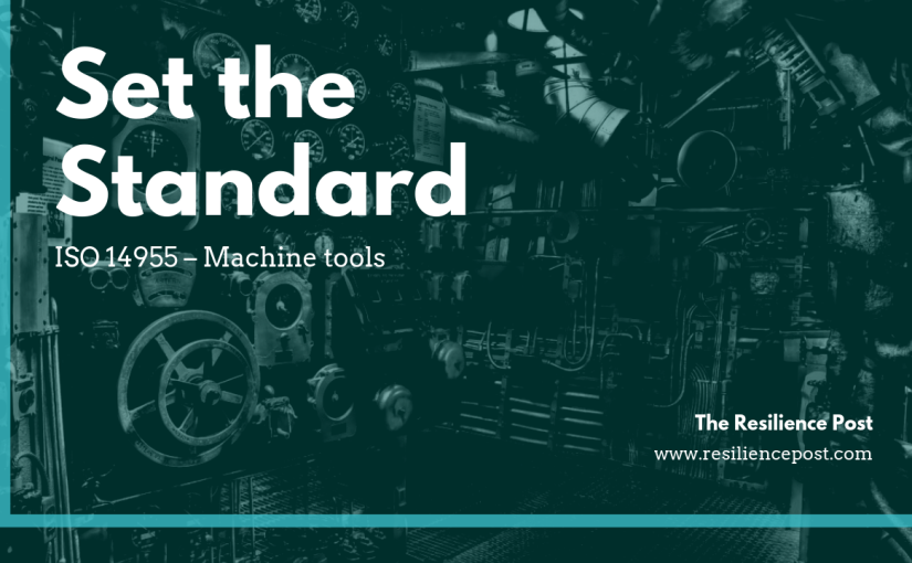 Set the Standard – ISO 14955 – Machine tools