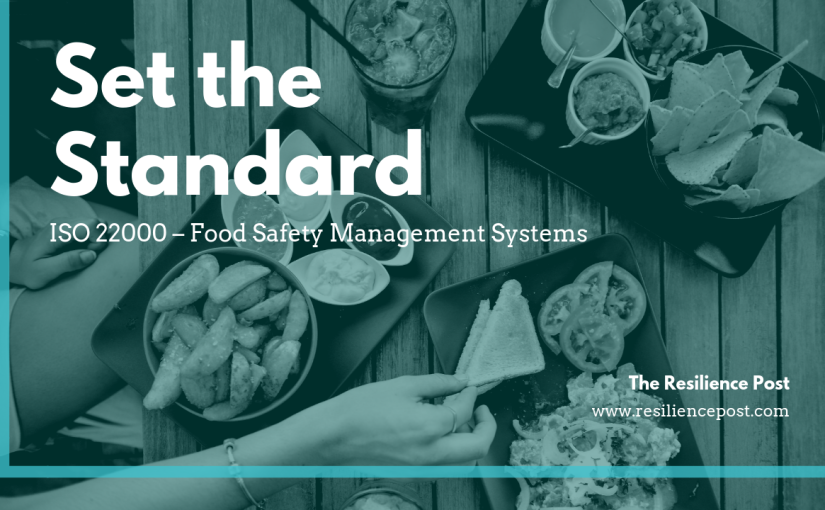 Set the Standard – ISO 22000 – Food Safety Management Systems