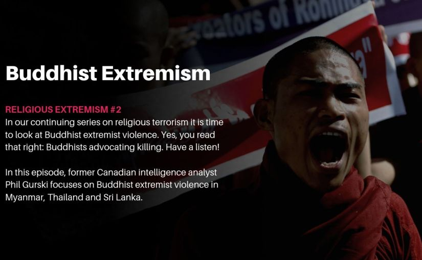 Episode 12 – No Buddhist extremism is not an oxymoron
