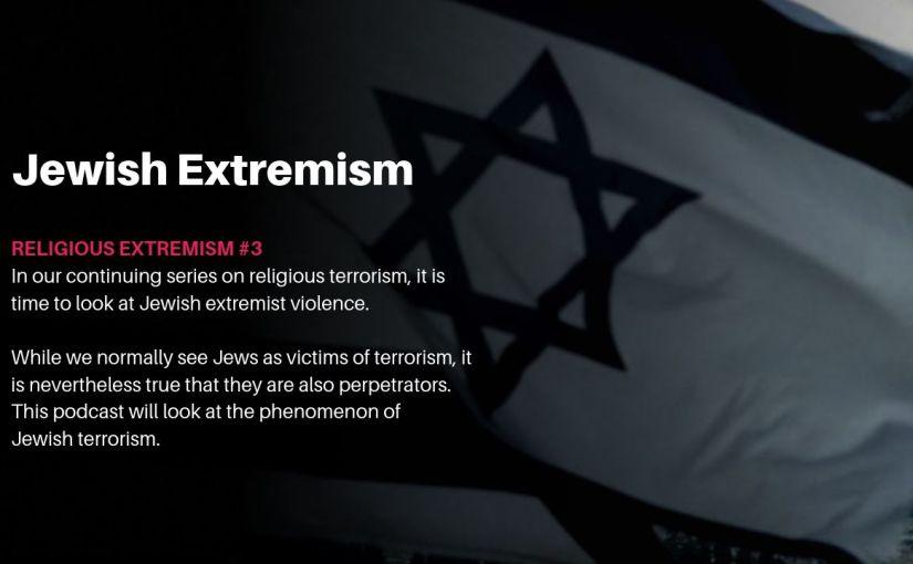 Episode 13 – JewishExtremism