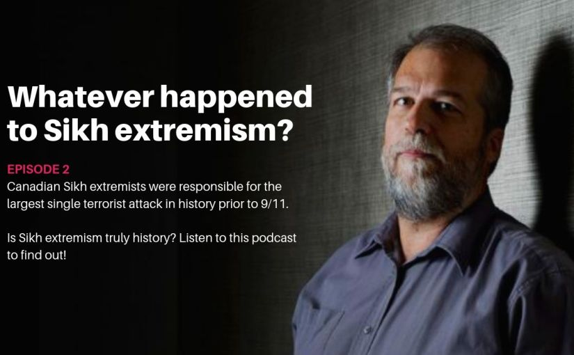 Episode 2 – Whatever happened to Sikhextremism?